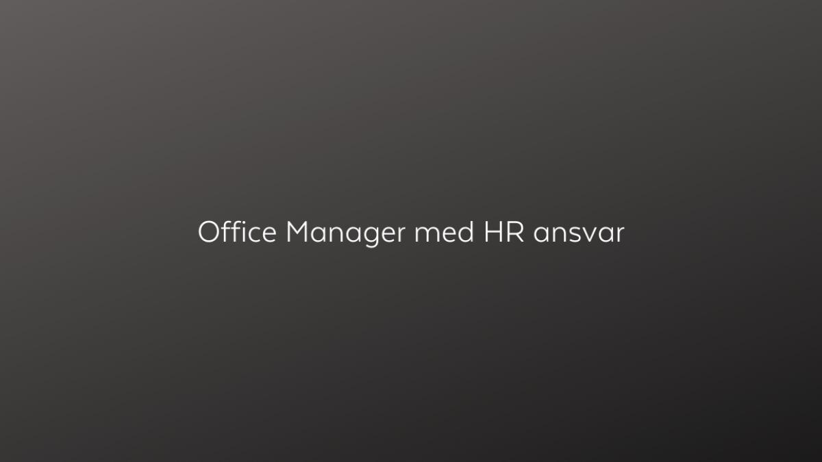 Office Manager med HR ansvar